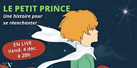 LIVE : Le Petit Prince, une histoire pour se réenchanter tickets