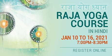 7 Days RAJA YOGA FULL COURSE IN HINDI (Onsite OR Online with RSVP) tickets