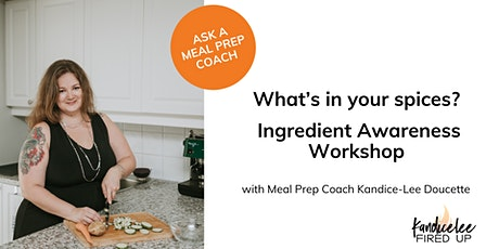 What's in your spices? Ingredient Awareness Workshop - Toronto West tickets
