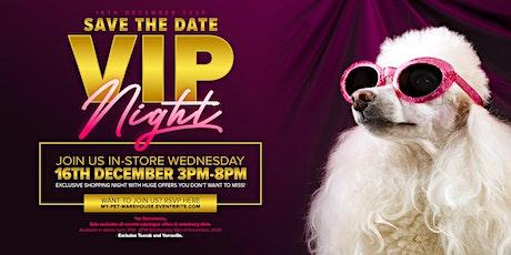 My Pet Warehouse Northcote - VIP Night tickets