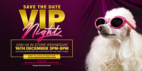 My Pet Warehouse South Melbourne - VIP Night tickets