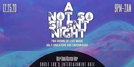 A NOT SO SILENT NIGHT (12.25.20) tickets