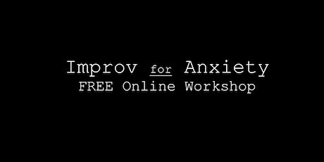 Improv for Anxiety | Free Online Workshop tickets