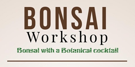 Bonsai & Botanical tickets