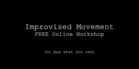 Improvised Movement | Free Online Workshop tickets