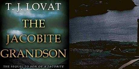 Virtual Book Launch - 'The Jacobite Grandson' by T. J. Lovat tickets