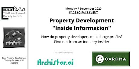 "Property Development ""Inside Information"" tickets"