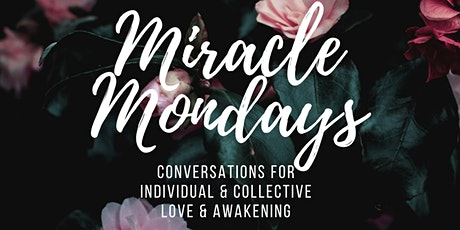 Miracle Monday - Conversations for  Love & Awakening tickets