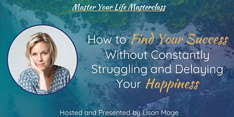 How to Find Your Success, without delaying Your Happiness tickets