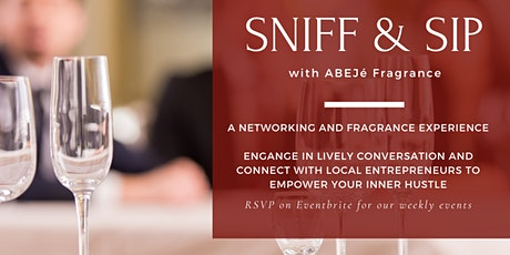 Sniff & Sip | A Networking and Fragrance Experience tickets