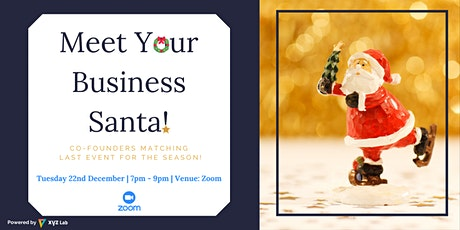 Meet Your Business Santa! Co-Founders Matching Last Event in 2020! tickets