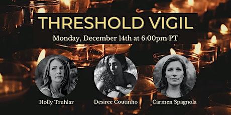 Threshold Vigil in December tickets