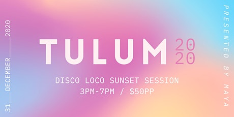 DISCO LOCO - Sunset Session - 3pm to 7pm - New Years Eve 2020 tickets