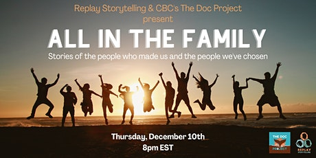 Replay Storytelling and CBC's The Doc Project present All in the Family tickets