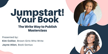 Jumpstart! Your Book - the Write Way to Publish (Cohort 4) tickets