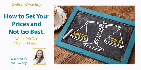 Online Workshop: How to Set Your Prices & Not Go Bust tickets