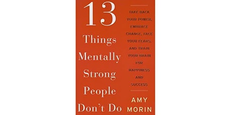 Book Review & Discussion : 13 Things Mentally Strong People Don't Do tickets