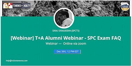 [Webinar] T+A Alumni Webinar - SPC Exam FAQ (Dec 5, 2020) tickets