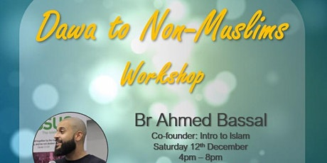 Dawa to Non Muslims: Workshop with Ahmed Bassal tickets