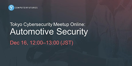 Tokyo Cybersecurity Meetup: Automotive Security tickets