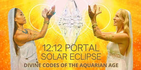 12:12 PORTAL SOLAR ECLIPSE- Divine Codes of the Aquarian Age Activation tickets