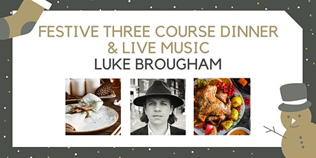 Festive Three Course Dinner with Luke Brougham tickets