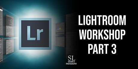 Lightroom Editing Workshop  Part 3 - Advanced Editing (Online) tickets