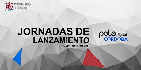 Ponencias lanzamiento Polo Digital Córdoba entradas