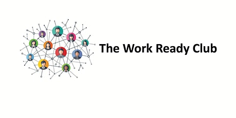 The Work Ready Club - Launch Session tickets