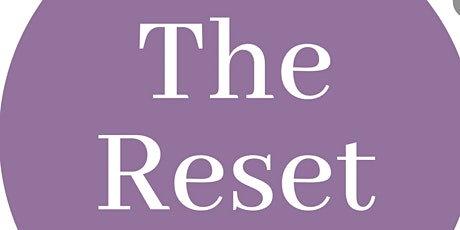 The Reset tickets