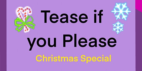 Christmas Special!! Burlesque Online Zoom Class: Tease if you Please tickets