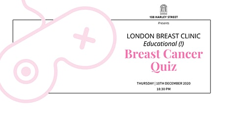 108 Harley Street, London Breast Clinic Educational (!) Breast Cancer Quiz tickets