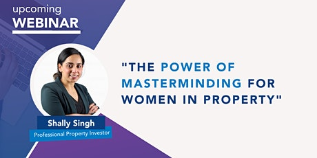 The Power of Masterminding for Women in Property - FREE Webinar tickets