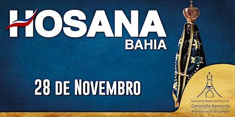 Hosana Bahia - 28 de Novembro  | Santuário Nossa Senhora Aparecida ingressos