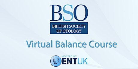 ENT UK BSO Virtual Balance Course 2021 tickets