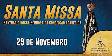 Santa Missa - 29 de Novembro  | Santuário Nossa Senhora Aparecida ingressos