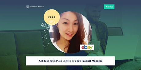 Webinar: A/B Testing in Plain English by eBay Product Manager tickets