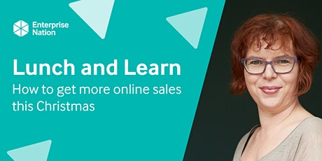 Lunch and Learn: How to get more online sales this Christmas tickets