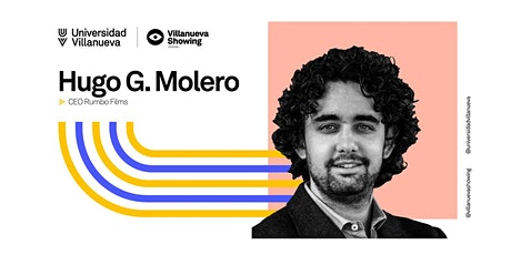 Villanueva Showing Talks: Hugo G. Molero (Rumbo Films) entradas