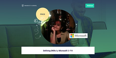 Webinar: Defining OKRs by Microsoft Sr PM tickets