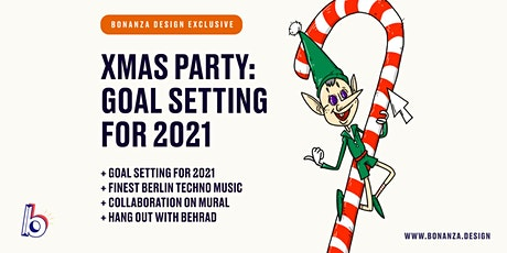 XMAS PARTY: Goal Setting for 2021- Exclusive Bonanza Design Online Workshop tickets