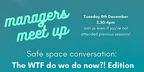 """Managers Meet Up - The """"WTF do we do now?!"""" edition tickets"""