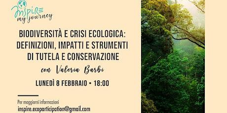 Biodiversità e crisi ecologica: definizioni, impatti e strumenti di tutela biglietti