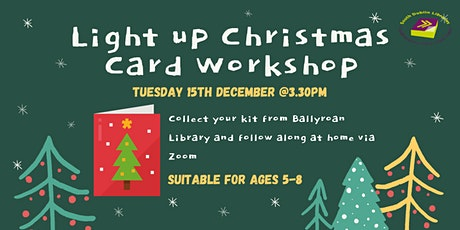 Light up Christmas Card Workshop Via Zoom tickets