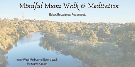 *FREE* Mums Mindful Walk & Meditation tickets