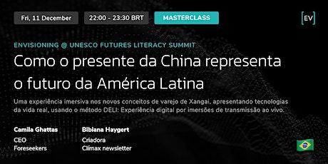 Masterclass | Como o presente Chinês representa o futuro da América Latina ingressos