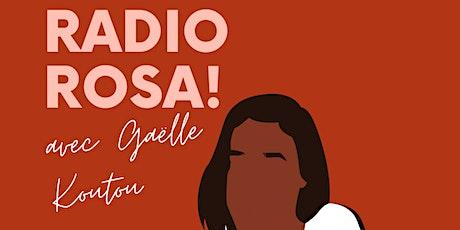 Conseils et Bonnes pratiques partagés par les invitées de Radio Rosa! tickets