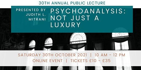 Psychoanalysis: Not just a luxury presented by Judith L. Mitrani tickets