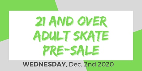 Wednesday Night Adult Skate - 12/2/2020 Pre-Sale. 21+ with ID. tickets