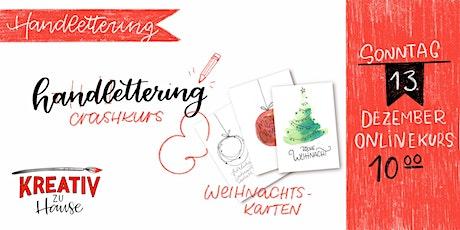 Handlettering Crashkurs  und Weihnachtskarten Live Onlinekurs Tickets